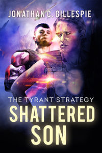 SHATTERED SON, Book Two of THE TYRANT STRATEGY
