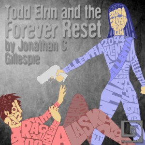 Todd Elrin and the Forever Reset (dunesteef.com)